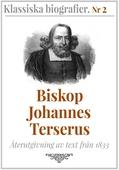 Biskop Johannes Terserus – Återutgivning av text från 1833