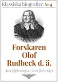 Forskaren Olof Rudbeck d ä – Återutgivning av text från 1871