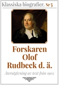 Forskaren Olof Rudbeck d ä – Återutgivning av text från 1902