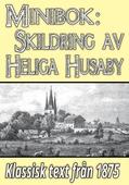 Minibok: Skildring av heliga Husaby – Återutgivning av text från 1875
