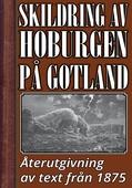 Skildring av Hoburgen år 1875 – Återutgivning av historisk text