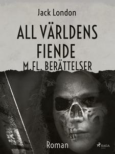 All världens fiende m. fl berättelser (e-bok) a