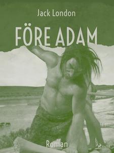 Före Adam (e-bok) av Jack London
