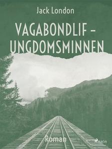 Vagabondlif - Ungdomsminnen (e-bok) av Jack Lon