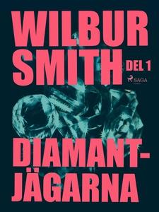 Diamantjägarna del 1 (e-bok) av Wilbur Smith