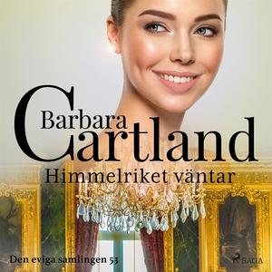 Himmelriket väntar (ljudbok) av Barbara Cartlan