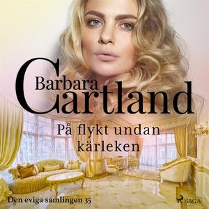 På flykt undan kärleken (ljudbok) av Barbara Ca