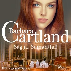 Säg ja, Samantha! (ljudbok) av Barbara Cartland