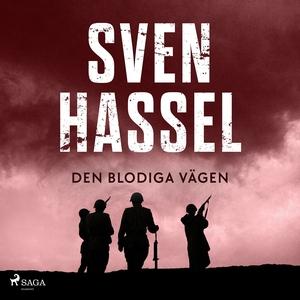 Den blodiga vägen (ljudbok) av Sven Hassel