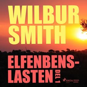 Elfenbenslasten del 1 (ljudbok) av Wilbur Smith