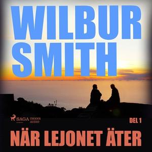 När lejonet äter del 1 (ljudbok) av Wilbur Smit