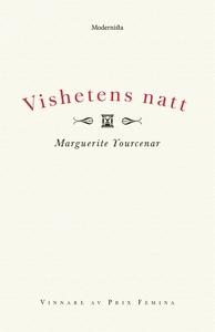 Vishetens natt (e-bok) av Marguerite Yourcenar