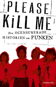 Please Kill Me: Den ocensurerade historien om p
