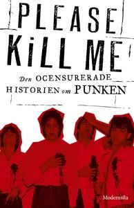 Please Kill Me: Den ocensurerade historien om p