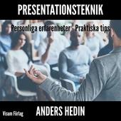 Presentationsteknik; Personliga erfarenheter; Praktiska tips