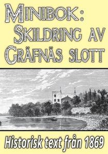 Minibok: Skildring av Gräfsnäs slott år 1869 –