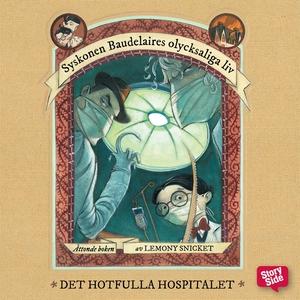 Det hotfulla hospitalet (ljudbok) av Lemony Sni