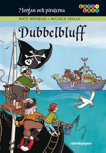 Morgan och piraterna. 6, Dubbelbluff (e-bok) av