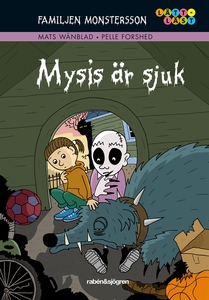 Familjen Monstersson. Mysis är sjuk (e-bok) av