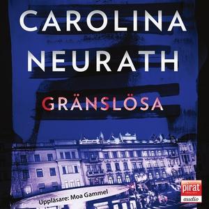 Gränslösa (ljudbok) av Carolina Neurath