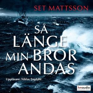 Så länge min bror andas (ljudbok) av Set Mattss