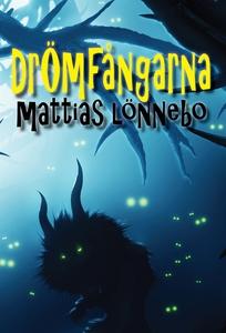 Drömfångarna (e-bok) av Mattias Lönnebo