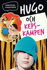 Hugo och kepskampen (e-bok) av Christina Lindst