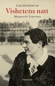 Om Vishetens natt av Marguerite Yourcenar