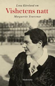 Om Vishetens natt av Marguerite Yourcenar (e-bo