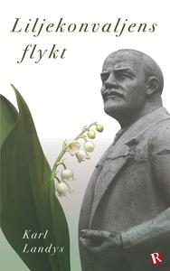 Liljekonvaljens flykt (e-bok) av Karl Landys