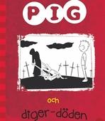 Pig 5: Pig och digerdöden