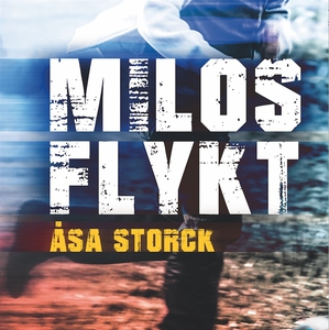Milo 1: Milos flykt (ljudbok) av Åsa Storck