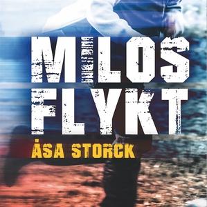 Milos flykt (ljudbok) av Åsa Storck
