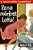 Lotta 13 - Rena mörkret, Lotta!