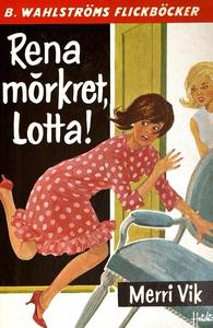 Lotta 13 - Rena mörkret, Lotta! (e-bok) av Merr