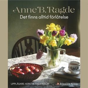 Det finns alltid förlåtelse (ljudbok) av Anne B