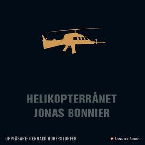 Helikopterrånet (ljudbok) av Jonas Bonnier