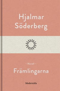 Främlingarna (e-bok) av Hjalmar Söderberg
