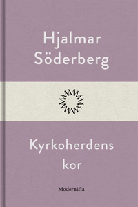 Kyrkoherdens kor (e-bok) av Hjalmar Söderberg