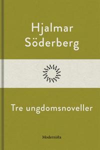 Tre ungdomsnoveller (e-bok) av Hjalmar Söderber