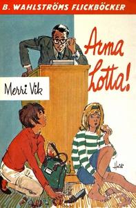 Lotta 16 - Arma Lotta! (e-bok) av Merri Vik