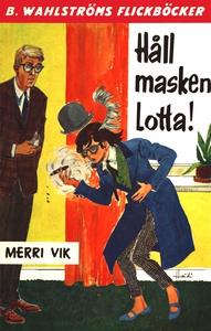 Lotta 18 - Håll masken, Lotta! (e-bok) av Merri