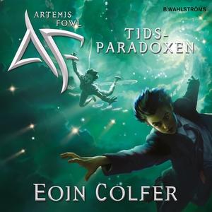 Artemis Fowl 6 - Tidsparadoxen (ljudbok) av Eoi