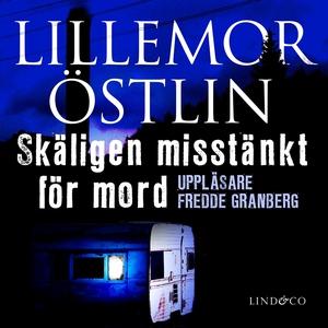 Skäligen misstänkt för mord (ljudbok) av Lillem