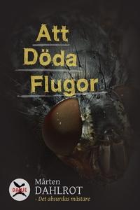 Att Döda Flugor (e-bok) av Mårten Dahlrot