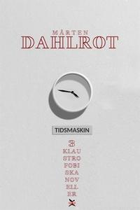 Tidsmaskin (e-bok) av Mårten Dahlrot