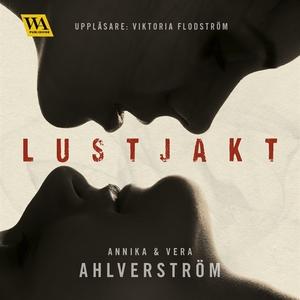 Lustjakt (ljudbok) av Annika Ahlverström, Vera