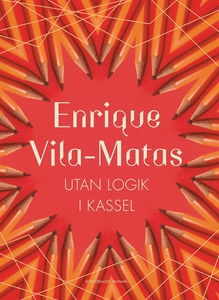 Utan logik i Kassel (e-bok) av Enrique Vila-Mat