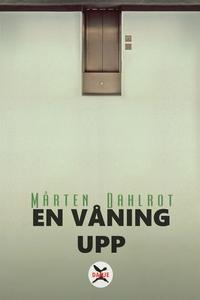 En våning upp (e-bok) av Mårten Dahlrot