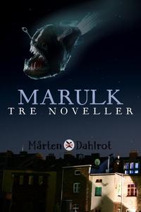 Marulk (e-bok) av Mårten Dahlrot